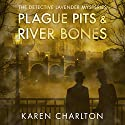Plague Pits & River Bones: The Detective Lavender Mysteries, Book 4 Audiobook by Karen Charlton Narrated by Michael Page