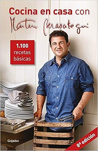 Cocina En Casa Con Martín Berasategui: 1100 Recetas Básicas por Martín Berasategui epub