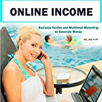 Online Income: Business Tactics and Multilevel Marketing to Generate Money | Judy Cartell