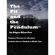 The Pit and the Pendulum [Illustrated] [Annotated] (Classic Horror Short Stories)