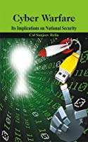 Cyber Warfare: Its Implications on National Security Front Cover