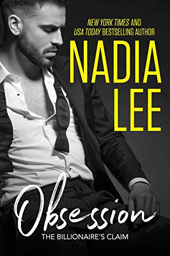 The Billionaire's Claim: Obsession by [Lee, Nadia]