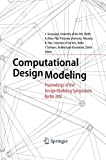 Computational Design Modeling : Proceedings of the Design Modeling Symposium Berlin 2011, Gengnagel, Christoph and Kilian, A., 3642431275
