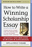 How to Write a Winning Scholarship Essay: 30 Essays That Won Over 3 Million in Scholarships