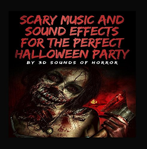 Scary Music and Sound Effects for the Perfect Halloween Party -