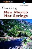 Touring New Mexico Hot Springs, Matt C. Bischoff, 0762711345