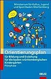 Orientierungsplan für Bildung und Erziehung für die baden-württembergischen Kindergärten: Pilotphase von MKJS Baden-Württemberg (Herausgeber) (25. November 2005) Taschenbuch