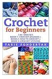 Crochet For Beginners: Book 1:Crochet Afgahns + Book 2: How to Crochet + Book 3: Crochet Stitches (Crochet - How to Crochet - Crochet for Beginners - ... Patterns - Crochet Books - Crochet Secrets)