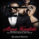 Acero Fundido: Romance, Amor y Pasión con el Millonario de Hielo: Alma Gemela nº 1 | Susana Torres