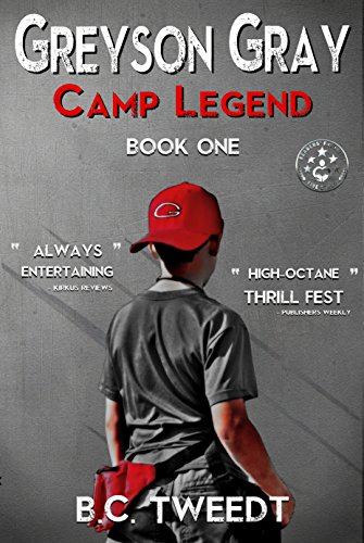 Greyson Gray: Camp Legend (The Greyson Gray Series Book 1)