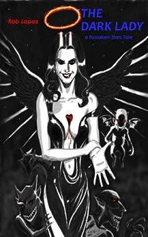 The Dark Lady: A Forsaken Stars Tale by [Lopez, Rob]