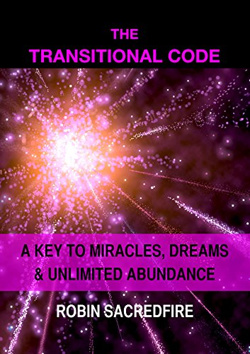 Transitional Key - The Transitional Code: A Key to Miracles, Dreams and Unlimited Abundance