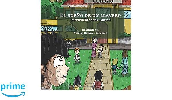 El sueño de un llavero (Spanish Edition): Patricia Méndez ...
