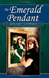 The Emerald Pendant, Margaret Edwards, 1844015335