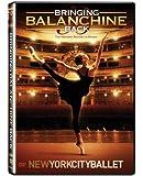 New York City Ballet: Bringing Balanchine Back [Import]