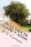 En la Vida de Claire y Adam, D. Cannon, 1499229259