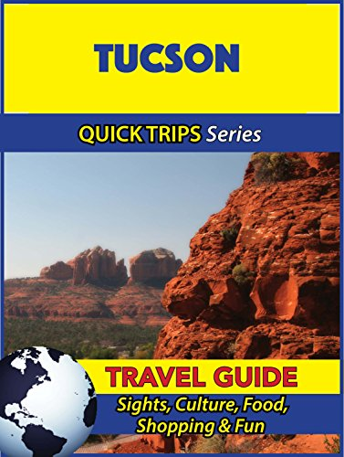 Tucson Travel Guide (Quick Trips Series): Sights, Culture, Food, Shopping & - Tucson Shopping