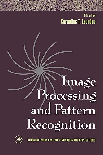 Download Image Processing and Pattern Recognition: Pt. 5 (Neural Network Systems Techniques and Applications) Pdf