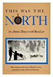 This Was the North, Anton Money and Ben East, 0517518929