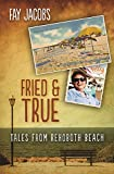 Fried & True: Tales From Rehoboth Beach