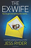 The Ex-Wife: A nail biting gripping psychological thriller