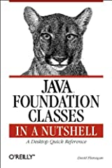 Java Foundation Classes in a Nutshell: A Desktop Quick Reference (In a Nutshell (O'Reilly)) Paperback