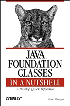 Java Foundation Classes In A Nutshell: A Desktop Quick Reference (In A Nutshell (O'Reilly)) Ebook Rar