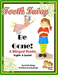 Toothfairy Be Gone! (Bilingual Kids Book 1)