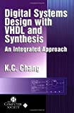 Digital Systems Design with VHDL and Synthesis, K. C. Chang, 0769500234