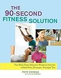 The 90-Second Fitness Solution, Pete Cerqua, 1416566481
