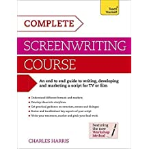 Complete Screenwriting Course (Teach Yourself) by Charles Harris (2010-06-25)