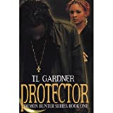 Protector Book 1 in the Demon Hunter series