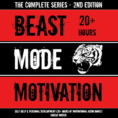 Beast Mode Motivation: Self Help & Personal Development (20+ Hours of Motivational Audio Books) - 2nd Edition