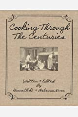 Cooking Through The Centuries Paperback