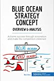 img - for Blue Ocean Strategy Concept - Overview & Analysis: Achieve success through innovation and make the competition irrelevant (Management & Marketing Book 16) book / textbook / text book