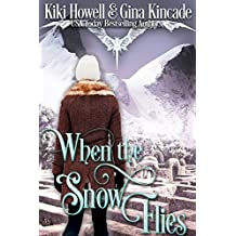 When The Snow Flies: A Dragon Shapeshifter Paranormal Romance