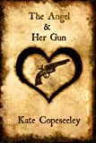 The Angel & Her Gun (Angelic Agents Series)