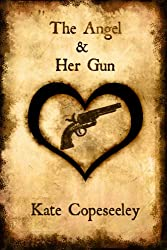 The Angel & Her Gun (Angelic Agents Series Book 1)