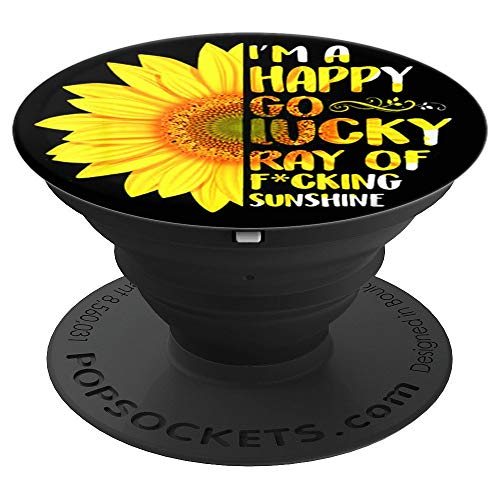 I'm A Happy Go Lucky Ray Of Fucking Sunshine Sunflower Gift PopSockets Grip and Stand for Phones and Tablets