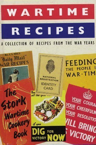 Wartime Recipes A Collection of Recipies from the War Years by Notley, David published by Jarrold Publishing (1998)