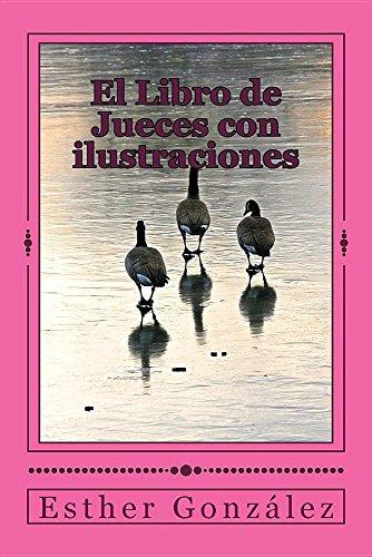 El Libro de Jueces Con Ilustraciones: El Pueblo Que Se Olvido de Dios (Galician Edition)