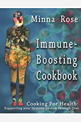 Immune-Boosting Cookbook: Supporting your Immune System through Diet (Cooking For Health) Paperback