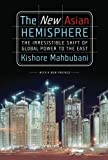 The New Asian Hemisphere, Kishore Mahbubani, 1586486713