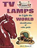 img - for TV Lamps to Light the World Identification & Value Guide book / textbook / text book