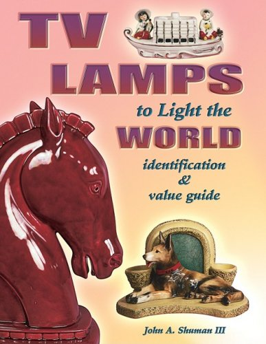 TV Lamps to Light the World Identification & Value Guide