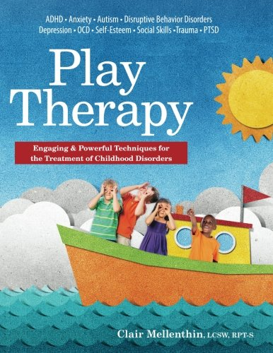 Play Therapy: Engaging & Powerful Techniques for the Treatment of Childhood Disorders by PESI Publishing & Media