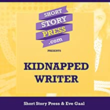 Short Story Press Presents Kidnapped Writer Audiobook by Eve Gaal, Short Story Press Narrated by Emily Ember