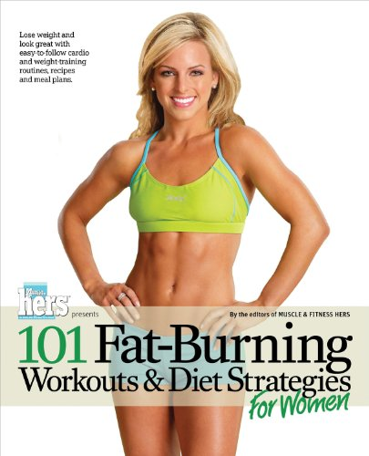 (101 Fat-Burning Workouts & Diet Strategies For Women (101 Workouts))