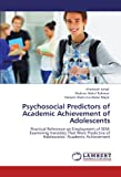 Psychosocial Predictors of Academic Achievement of Adolescents, Khamsiah Ismail and Shukran Abdul Rahman, 3848407256