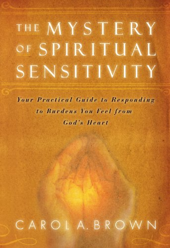 the-mystery-of-spiritual-sensitivity-you-practical-guide-to-responding-to-burdens-you-feel-from-gods